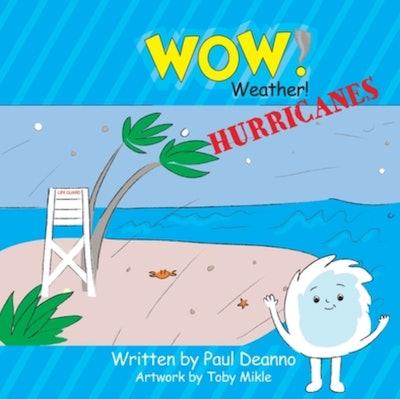 Wow! Weather! Hurricanes