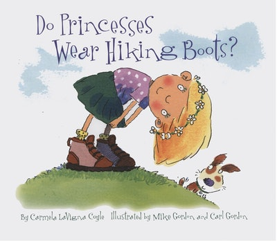 Do Princesses Wear Hiking Boots? by Carmela LaVigna Coyle, illustrated by Mike Gordon