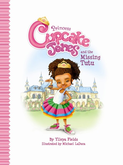 Princess Cupcake Jones and the Missing Tutu by Ylleya Fields, illustrated by Michael LaDuca