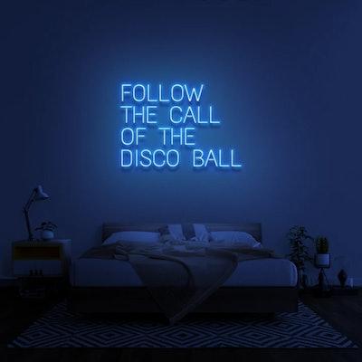 Follow The Call Of The Disco Ball Sign