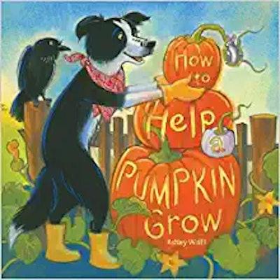 'How to Help a Pumpkin Grow' book cover