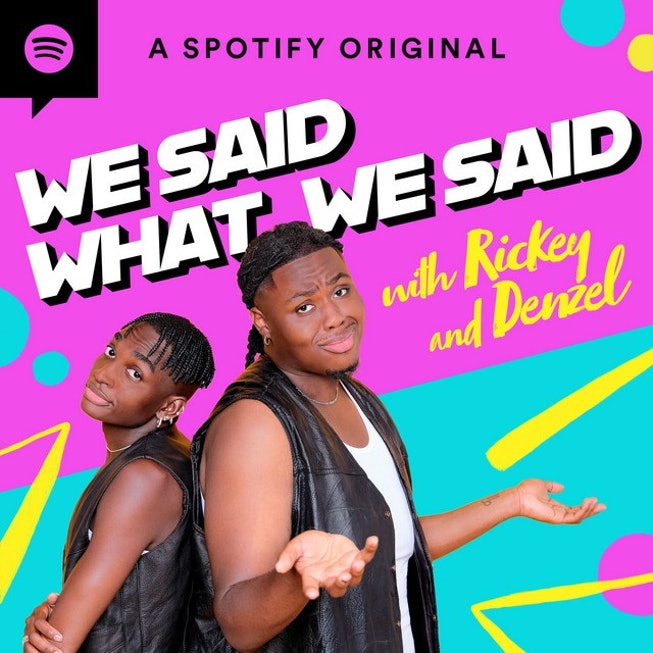 Rickey Thompson and Denzel Dion 'We Said What We Said' Spotify podcast series.