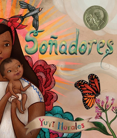 book cover for the book Sonadores showing a Mexican mother holding her baby with butterfly and bird ...