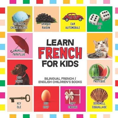 """Cover art for """"Learn French For Kids'; bright pictures of basic objects like cars and food"""