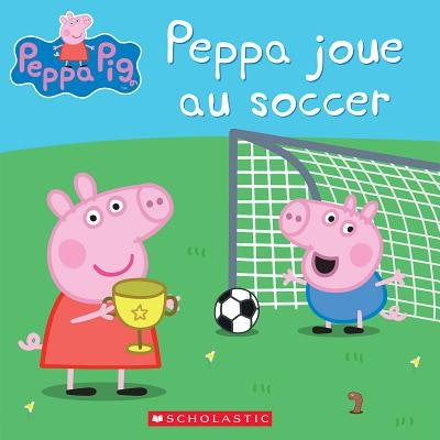 Cover art for Peppa Pig: Peppa Joue Au Soccer; Peppa and George playing soccer