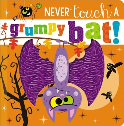 'Never Touch A Grumpy Bat' by Rosie Greening, illustrated by Stuart Lynch