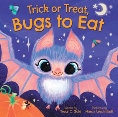 'Trick Or Treat, Bugs To Eat' by Tracy Gold, illustrated by Nancy Leschnikoff