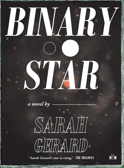 'Binary Star' by Sarah Gerard