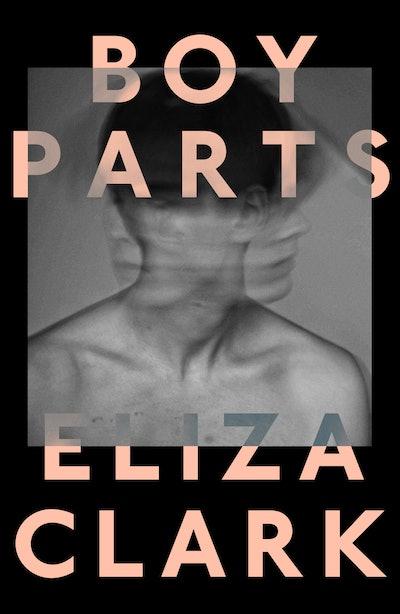 'Boy Parts' by Eliza Clark