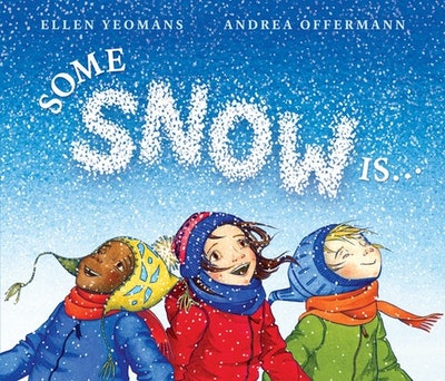 'Some Snow Is...' by Ellen Yeomans & Andrea Offermann