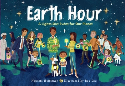 'Earth Hour: A Lights-Out Event For Our Planet' by Nanette Heffernan & Bao Luu