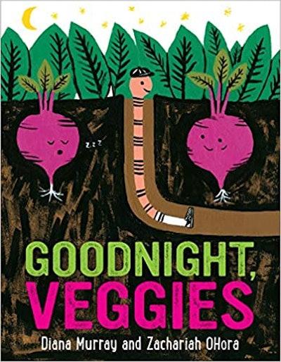 'Goodnight, Veggies' by Dianna Murray & Zacharia Ohora