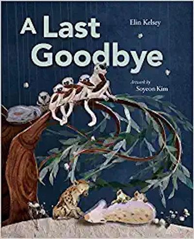 'A Last Goodbye' by Elin Kelsey & Soyeon Kim