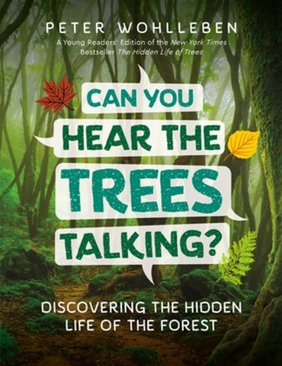 'Can You Hear the Trees Talking? Discovering the Hidden Life of the Forest' by Peter Wohlleben