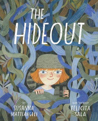 'The Hideout' by Susannah Mattiangeli & Felicita Sala