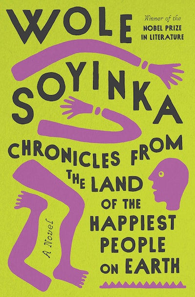 'Chronicles from the Land of the Happiest People on Earth' by Wole Soyinka