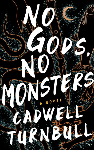 'No Gods, No Monsters' by Cadwell Turnbull