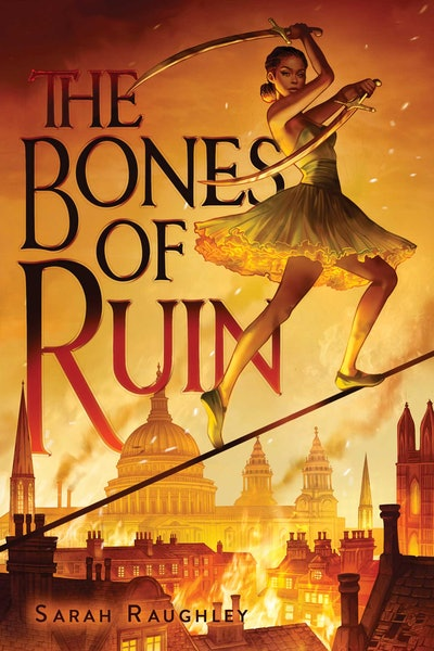 'The Bones of Ruin' by Sarah Raughley