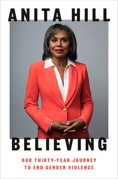 'Believing: Our Thirty-Year Journey to End Gender Violence' by Anita Hill