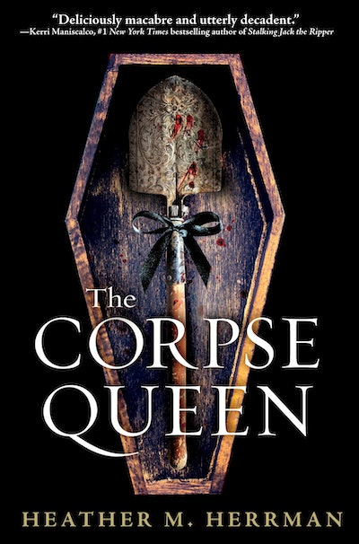 'The Corpse Queen' by Heather M. Herrman
