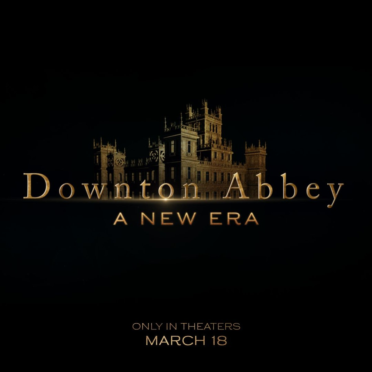 The title card for the new 'Downton Abbey' film, 'Downton Abbey: A New Era'