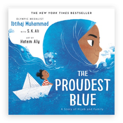 'The Proudest Blue: A Story of Hijab and Family' by Ibtihaj Muhammad and S. K. Ali, illustrated by H...