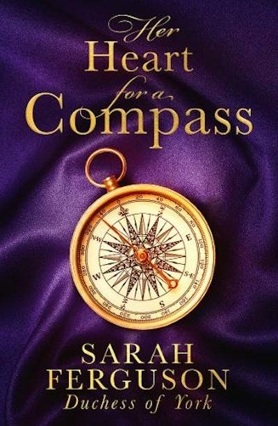 'Her Heart For A Compass' by Sarah Ferguson