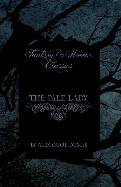 'The Pale Lady' by Alexandre Dumas