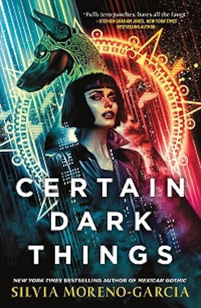 'Certain Dark Things' by Silvia Moreno-Garcia