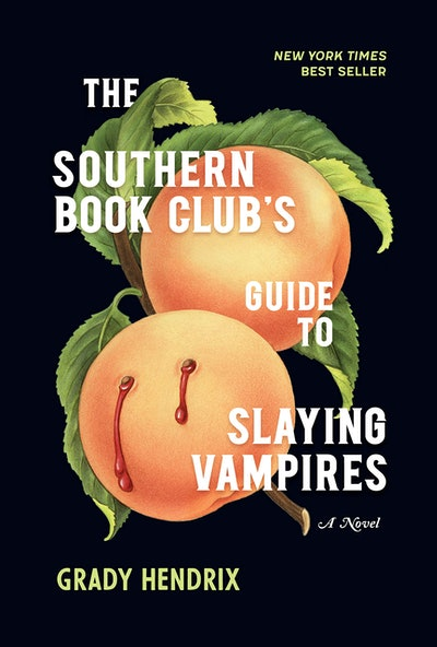 'The Southern Book Club's Guide to Slaying Vampires' by Grady Hendrix