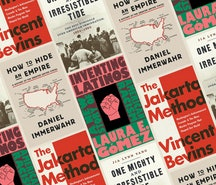'How to Hide an Empire,' 'Inventing Latinos,' 'The Jakarta Method,' and 'One Might and Irresistible ...