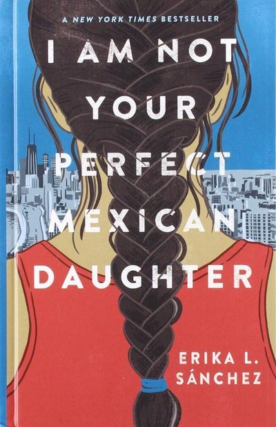 'I Am Not Your Perfect Mexican Daughter' by Erika L. Sanchez