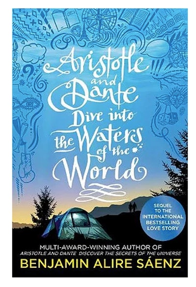 'Aristotle and Dante Dive into the Waters of the World' by Benjamin Alire Saenz