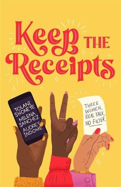 'Keep The Receipts' by Tolani, Milena, and Audrey