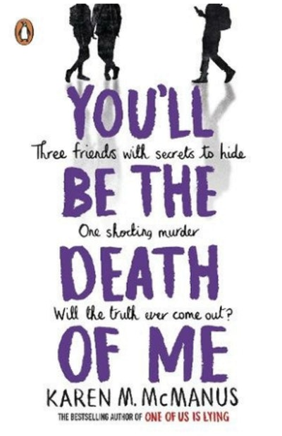 'You'll Be The Death Of Me' by Karen M. McManus