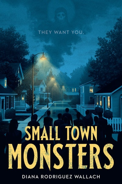 'Small Town Monsters' by Diana Rodriguez Wallach