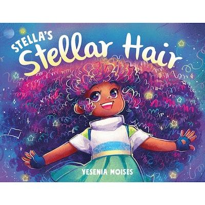 'Stella's Stellar Hair' written and illustrated by Yesenia Moises