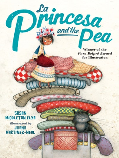 'La Princesa and the Pea' by Susan Middleton Elya, illustrated by Juana Martinez-Neal