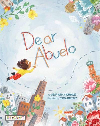 'Dear Abuelo' by Grecia Huesca Dominguez, illustrated by Teresa Martinez