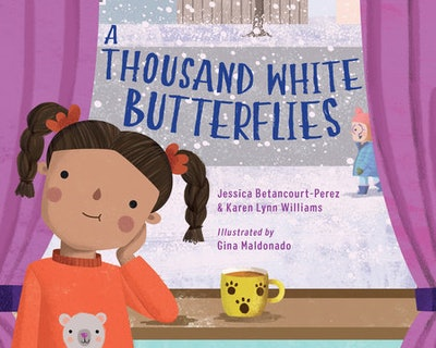 'A Thousand White Butterflies' by Jessica Betancourt-Perez and Karen Lynn Williams, illustrated by G...