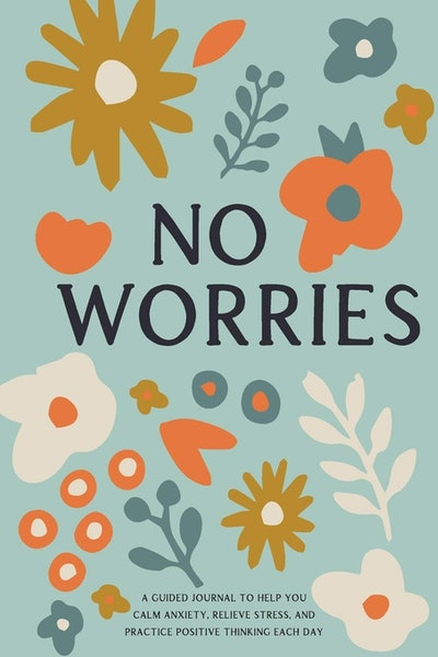 No Worries by Bella Mente Press