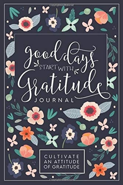 Good Days Start With Gratitude by Pretty Simple Press