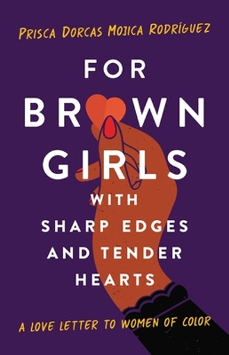 For Brown Girls with Sharp Edges and Tender Hearts: A Love Letter to Women of Color Cafe con Libros