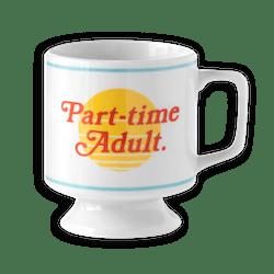 Part-Time Adult Ceramic Mug