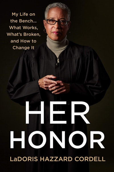 'Her Honor: My Life on the Bench... What's Working, What's Broken, and How to Change It' by LaDoris ...