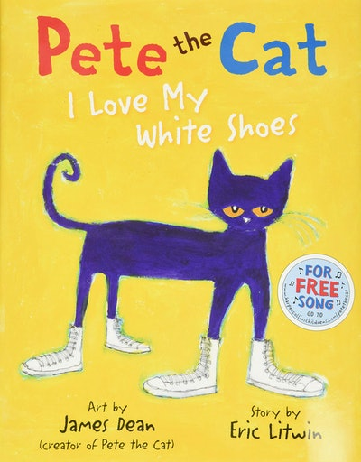 'Pete the Cat: I Love My White Shoes' by Eric Litwin, illustrated by James Dean