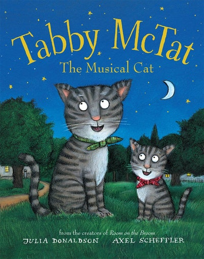 'Tabby McTat The Musical Cat' by Julia Donaldson, illustrated by Axel Scheffler