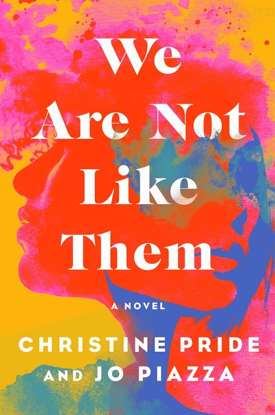 'We Are Not Like Them' by Christine Pride and Jo Piazza
