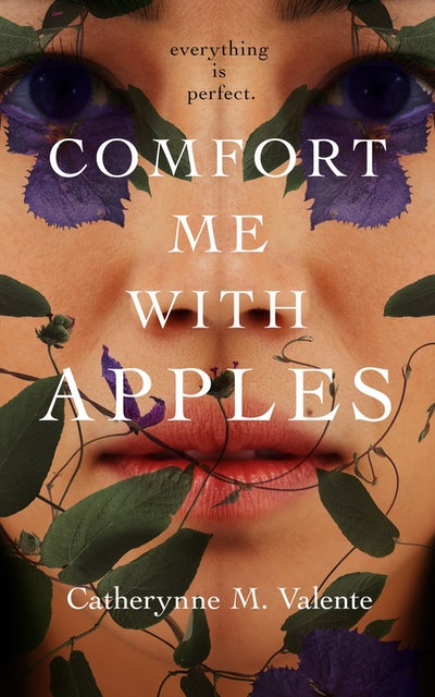 'Comfort Me with Apples' by Catherynne M. Valente