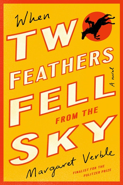 'When Two Feathers Fell from the Sky' by Margaret Verble